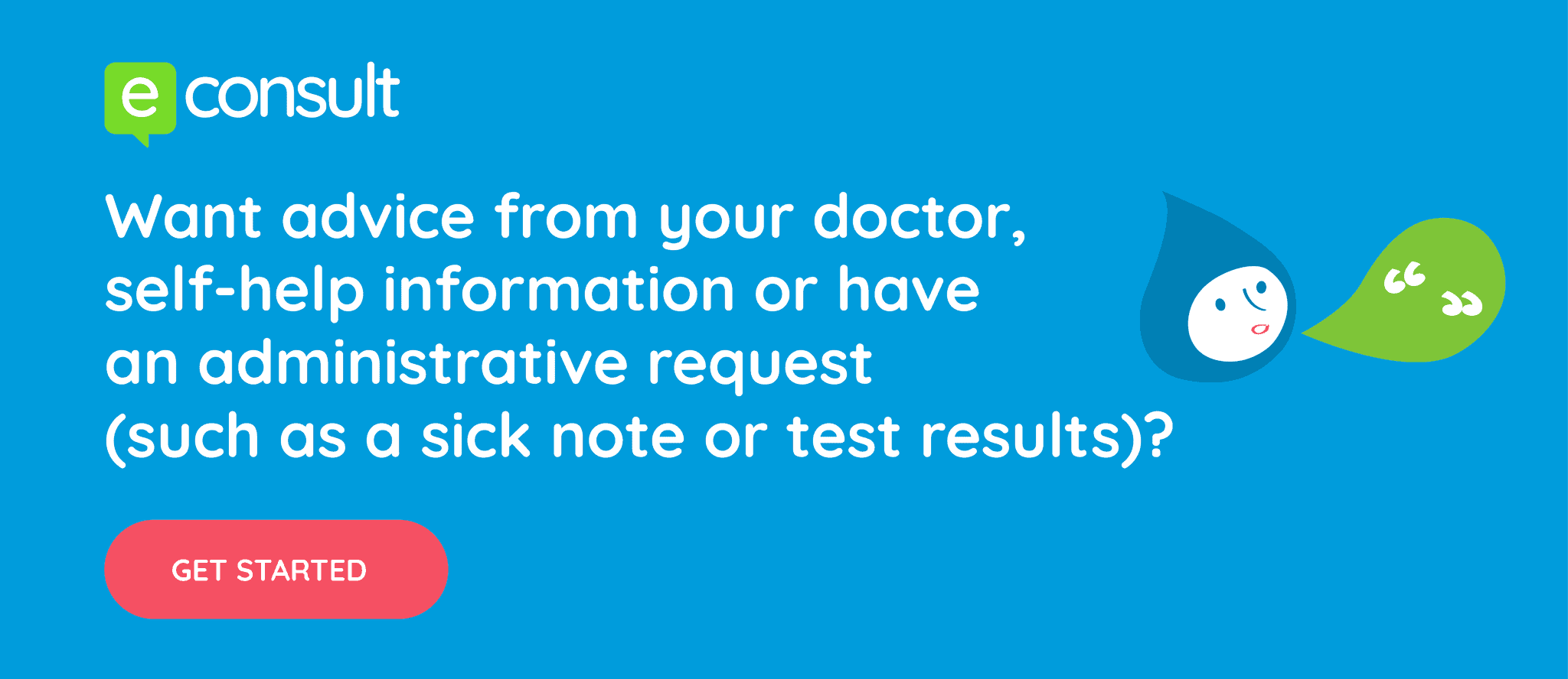 Want advice from your doctor, self-help information or have an administrative request?